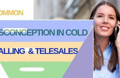Common misconceptions in cold calling and telesales