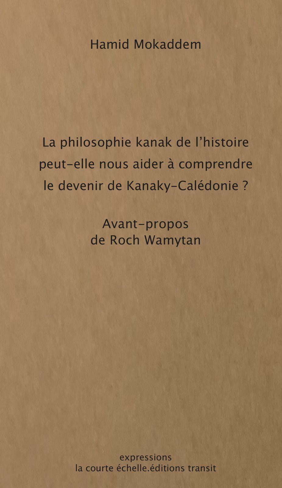 La philosophie kanak de l'histoire peut-elle nous aider à comprendre le devenir de Kanaky-Calédonie ?