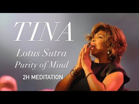 "Méditation ""Purity of mind"" chantée par Tina Turner"