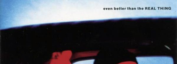 U2 -Even Better Than The Real Thing