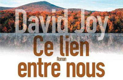 Ce lien entre nous – David Joy