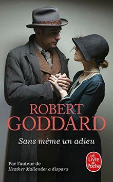 Robert Goddard, Sans même un adieu