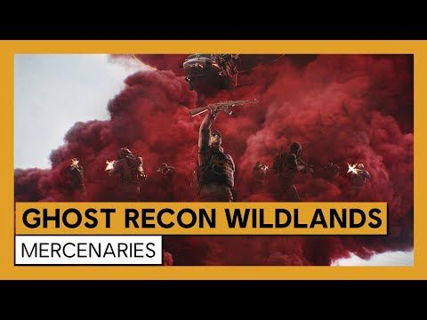 [ACTUALITE] TOM CLANCY'S GHOST RECON WILDLANDS - LE NOUVEAU MODE GRATUIT « MERCENARIES » DISPONIBLE