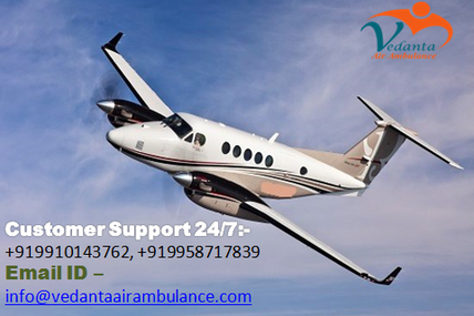 Highest standards of the edifice by Vedanta Air Ambulance in Guwahati at a reasonable vary