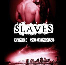 SLAVES Tome 1 Vie Humaine d'Amélie C. Astier