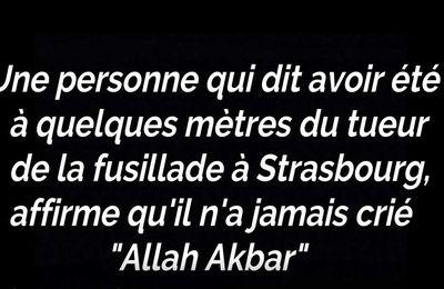 """Vidéo / Fusillade de Strasbourg : Une personne affirmerait avoir été un témoin de la fusillade et que le tueur n'a pas crié """" Allah Akbar """""""