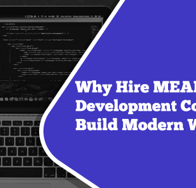 Why Hire MEAN Stack Development Company for Your Web App