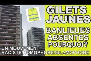 GILETS JAUNES - BANLIEUES ABSENTES ! POURQUOI ?