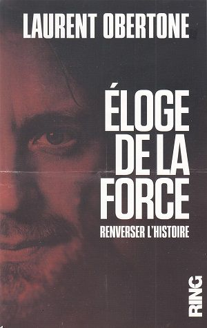 Éloge de la force, de Laurent Obertone