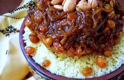 """Couscous Tfaya  """"le couscous d'oignons et raisins secs caramélisés"""""""