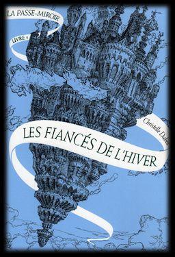 La Passe-Miroir, tome 1: Les Fiancés de l'hiver - Christelle Dabos