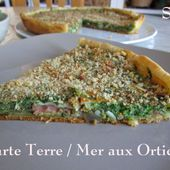 Tarte Terre / Mer à la Crème d'Orties - Chez Mamigoz