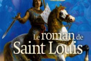 PHILIPPE DE VILLIERS – LE ROMAN DE SAINT LOUIS