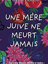 - Une mère juive ne meurt jamais - de Patrice Abbou