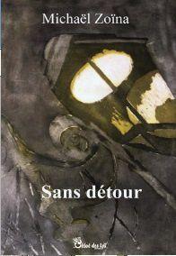 """Christine Brunet a lu """"Sans détour"""" de Michaël ZOÏNA"""