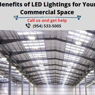 Benefits of LED Lightings for Your Commercial Space
