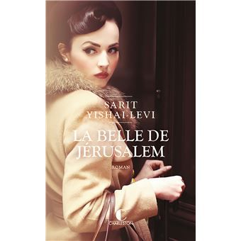 La belle de Jérusalem Sarit Yishai Levi