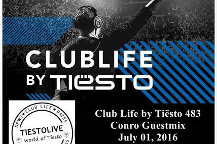 Club Life by Tiësto 483 - Conro Guestmix - July 01, 2016