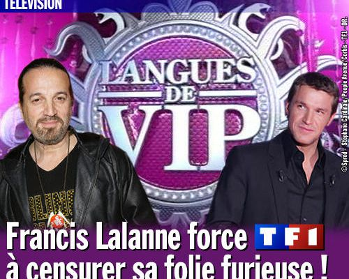 Francis Lalanne force TF1 à censurer sa folie furieuse !