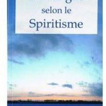 Caractères du vrai prophète : L'Evangile Selon Le Spiritisme, Allan Kardec