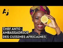 Chef Anto : mettre à l'honneur la gastronomie panafricaine