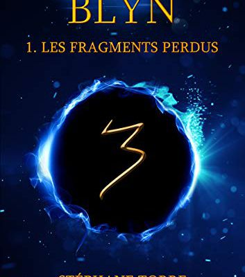 Blyn : Les Fragments Perdus #1 by Stéphane Torre