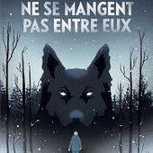 Les loups ne se mangent pas entre eux, Victoria Scott, Bayard, 2019 - Nouveautés Littérature Jeunesse