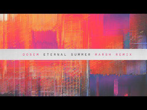 Dosem - Eternal Summer (Marsh Remix)