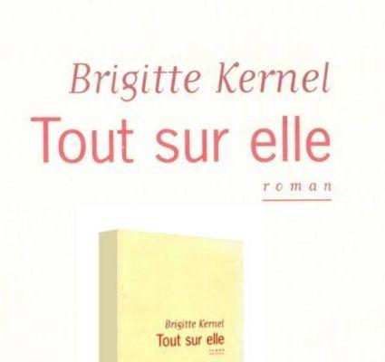 Tout sur elle, de Brigitte Kernel