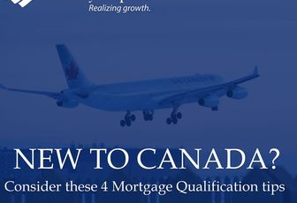 4 Mortgage Qualification Tips for Newcomers to Canada