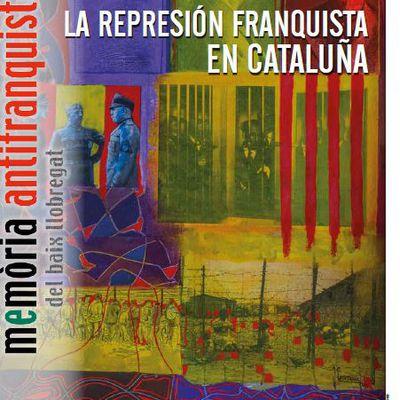 "Memoria antifranquista del Baix Llobregat"" la represion franquista en Cataluña"