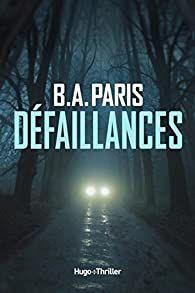 Défaillances/ B.A PARIS