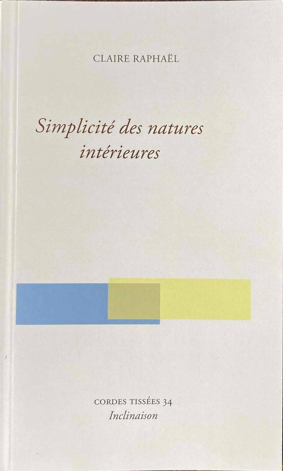 Simplicité des natures intérieures  de Claire Raphael