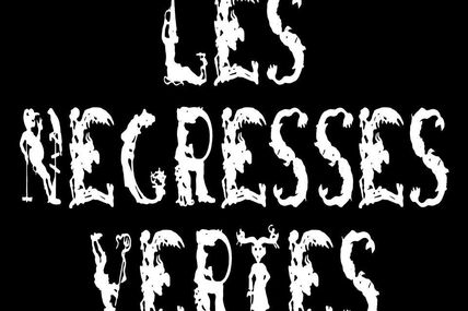 [INTERVIEW] LES NEGRESSES VERTES - AOUT 2018