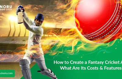 How to Create a Fantasy Cricket App, What Are Its Costs And Features?
