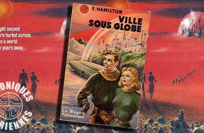 📚 EDMOND HAMILTON - LA VILLE SOUS GLOBE (CITY AT WORLD'S END, 1950)