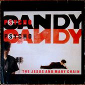 the jesus & mary chain - psycho candy - 1985 - l'oreille cassée