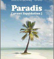 Paradis (avant liquidation) - Julien Blanc-Gras