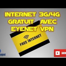 INTERNET 3G/4G GRATUIT MOIS DE NOVEMBRE 2018 AVEC EYENET VPN