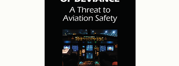 Aviation Safety : Normalization of Deviance