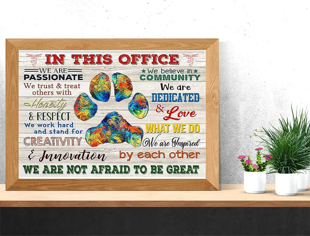 Veterinarian In This Office We Are Not Afraid To Be Great Horizontal poster, canvas
