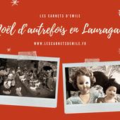 Lauragais d'Autrefois (110) : Souvenirs des Noël lauragais d'antan (1/2)