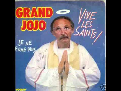 GRAND JOJO - VIVE LES SAINTS