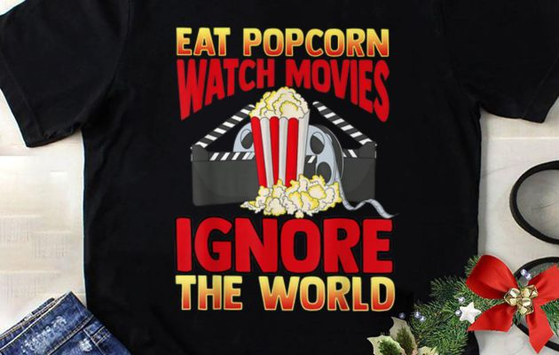 Cinephile Eat Popcorn Watch Movies Ignore The World