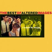 I Could Be Happy: Best of Altered Images