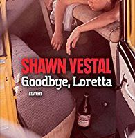 Goodbye, Loretta - de Shawn VESTAL