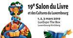 19e Salon du livre et des cultures - Luxembourg Kirchberg - les 2 et 3 mars 2019