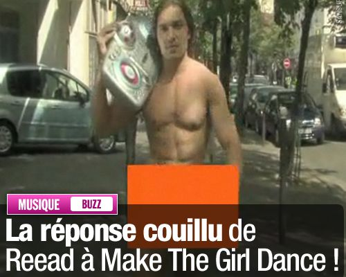 La réponse couillu de Reead à Make The Girl Dance !
