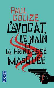 L'avocat, le nain et la princesse masquée de Paul Colize