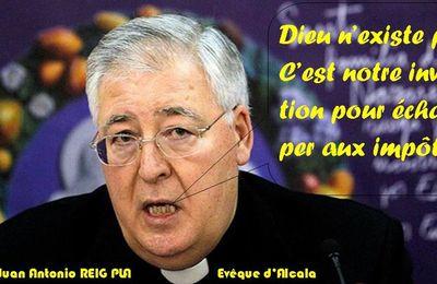 L'évêque d'Alcalá (Espagne) l'affirme : Dieu n'existe pas